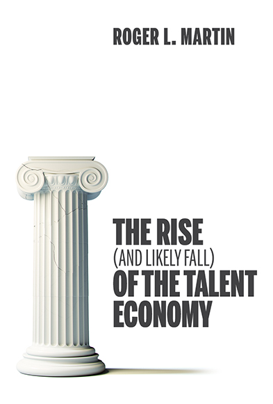 The Rise (and Likely Fall) of the Talent Economy